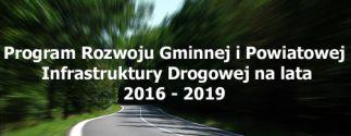 Program rozwoju gminnej ipowiatowej infrastruktury drogowej na lata 2016-2019
